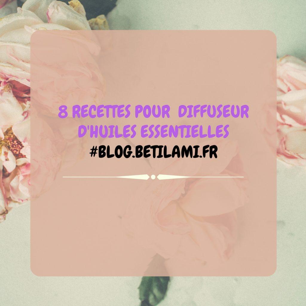8 recettes pour diffuseur d'huiles essentielles-blog.betilami