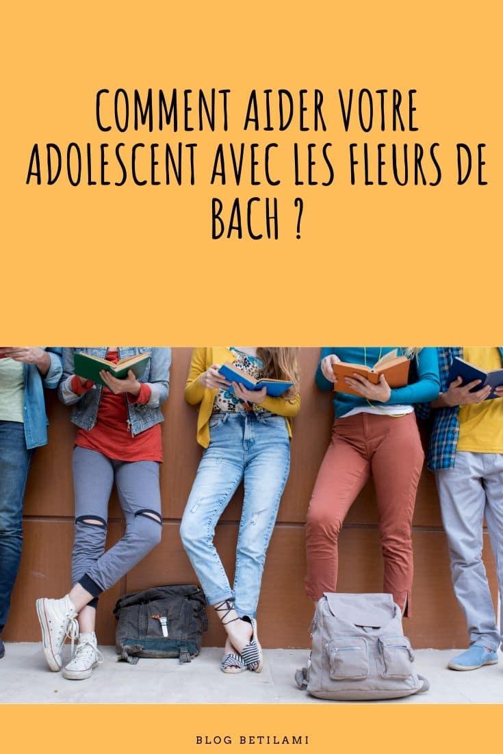 comment aider votre adolescent avec les fleurs de Bach?