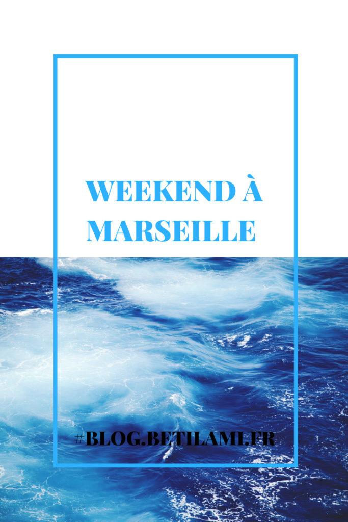 Weekend à Marseille-blog.betilami.fr