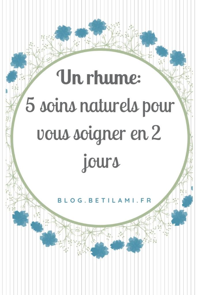 un rhume 5 conseils naturels blog betilami