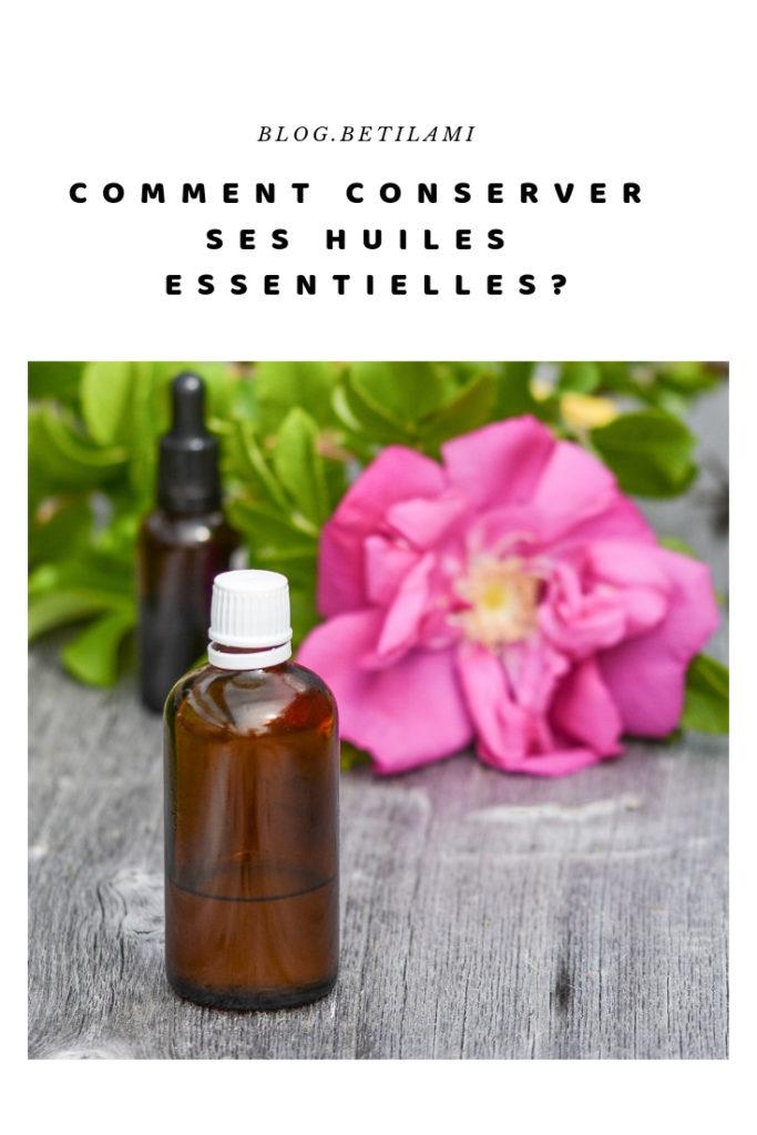 comment conserver ses huiles essentielles-blog betilami
