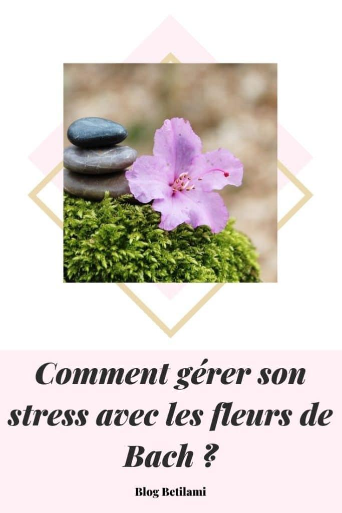 Comment gérer son stress avec les fleurs de Bach ?