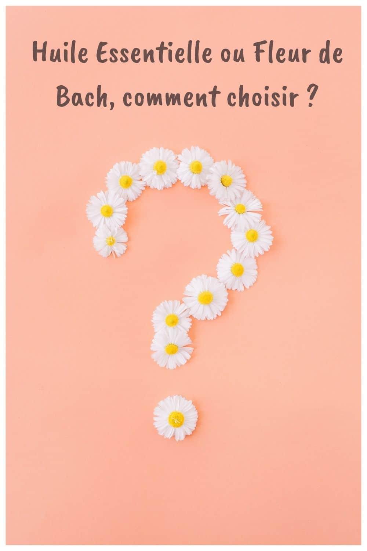 Huile essentielle ou fleur de Bach comment choisir ?
